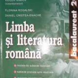 Limba si literatura romana de Eugen Simion, Florina Rogalski, Daniel Cristea - Teste Bacalaureat