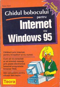 PETER KENT - GHIDUL BOBOCULUI PENTRU INTERNET CU WINDOWS 95