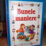 BUNELE MANIERE ( PENTRU COPII ) * ILUSTRATII MARINA GUBSKAJA - 2005