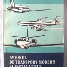 AVIONUL DE TRANSPORT MODERN SI INSTALATIILE DE LA BORD, Coord. V. Gavriliu, 1983