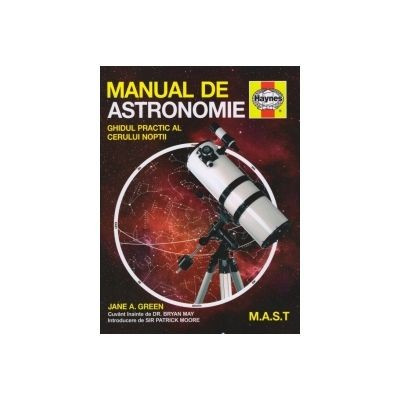 Jane A. Green - Manual de astronomie. Ghidul practic al cerului noptii foto
