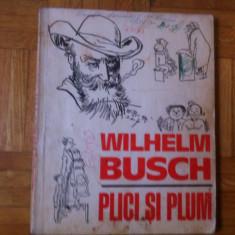 Plici si Plum Wilhelm Busch carte pentru copii ilustrata desene ed ion creanga - Carte de povesti