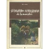 Nic Hanu - Sa învatam fotografia de la maestrii (vol. 1)
