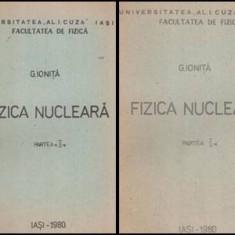 Fizica nuclera vol.I-II - Autor(i): Gheorghe Ionita - Carte Fizica