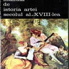 Manual de istoria artei - Secolul al XVIII-lea - Autor(i): George Oprescu - Album Arta