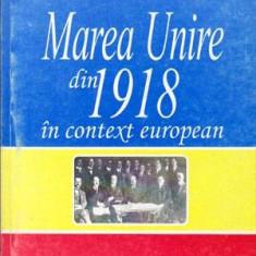 Marea Unire din 1918 in context european - Autor(i): colectiv - Istorie