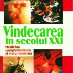 Vindecarea in secolul XXI - Medicina complementara si viata moderna - Autor(i): - Carte Medicina alternativa