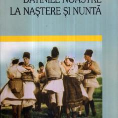 Datinile noastre la nastere si la nunta - Autor(i): Artur Gorovei - Carte traditii populare
