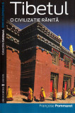Tibetul - O civilizatie ranita - Autor(i): Francoise Pommaret