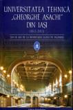 """Universitatea tehnica """"Gheorghe Asachi"""" din Iasi (1813-2013) 200 de ani de la"""