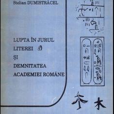 Lupta in jurul literei a si demnitatea Academiei Romane - Autor(i): Stelian - Carte traditii populare