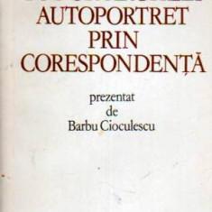 Tudor Arghezi autoportret prin corespondenta - Autor(i): Barbu Cioculescu - Biografie