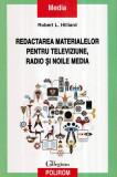 Redactarea materialelor pentru televiziune, radio si noile media - Autor(i): Robert L.
