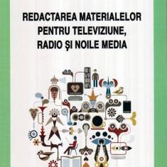 Redactarea materialelor pentru televiziune, radio si noile media - Autor(i): Robert L. - Carte Legislatie