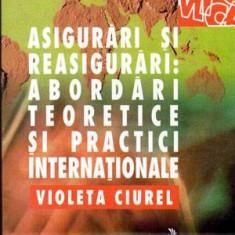 Asigurari si reasigurari: abordari teoretice si practici internationale - Autor(i): Violeta Ciurel - Carte Administratie Publica