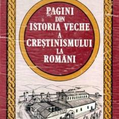 Pagini din istoria veche a crestinismului la romani - Autor(i): Epifanie Norocel - Carti Crestinism