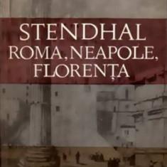 Roma - Neapole - Florenta - Autor(i): Stendhal - Almanah