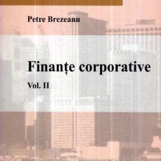 Finante corporative vol. II - Autor(i): Petre Brezeanu - Carte Administratie Publica