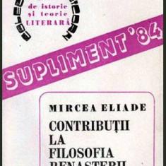 Contributii la filosofia renasterii - Autor(i): Mircea Eliade