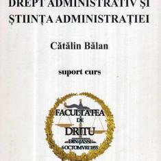 Drept administrativ si stiinta administratiei - suport curs - Autor(i): Catalin Balan - Carte Drept administrativ