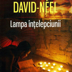 Lampa intelepciunii - Autor(i): Alexandra David-Neel - Roman