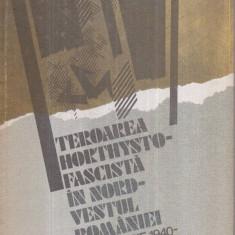 Teroarea horthysto-fascista in Nord-Vestul Romaniei - Septembrie 1940 - Octombrie 1944 - - Istorie