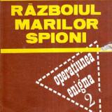Razboiul marilor spioni - Enigma 2 - Autor(i): Gheorghe Buzatu - Istorie