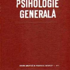 Psihologie generala - Autor(i): Alexandru Rosca - Carte Psihologie