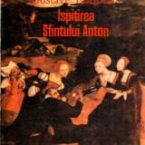 Ispitirea Sfantului Anton - Autor(i): Gustave Flaubert - Roman