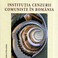 Institutia cenzurii comuniste in Romania 1949-1977 volumul I - Autor(i): Liliana Corobca - Carte Legislatie