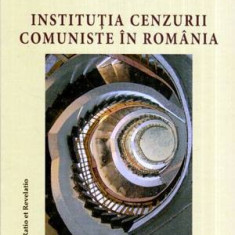 Institutia cenzurii comuniste in Romania 1949-1977 volumul I - Autor(i): Liliana Corobca - Carte Legislatie