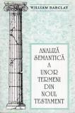 Analiza semantica a unor termeni din Noul Testament - Autor(i): William Barclay
