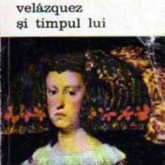 Velazquez si timpul lui - Autor(i): Saint Paulien - Album Arta