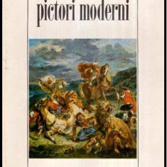 Pictori moderni - Goya, Constable, David, Ingres, Delacroix, Corot, Daumier, Courbet - - Album Arta