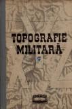 Topografie Militara - Autor(i): colectiv