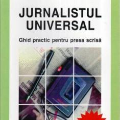 Jurnalistul universal - Ghid practic pentru presa scrisa - editia ll - - Carte Legislatie