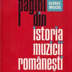 Pagini din istoria muzicii romanesti - Autor(i): George Breazul