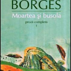 Moartea si busola - proza completa 1 - Autor(i): Jorge Luis Borges - Roman