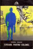 Teroare pentru colonel - Autor(i): Leonida Neamtu