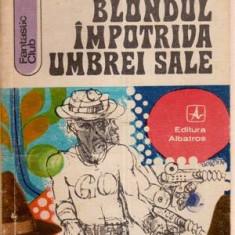 Blondul importiva umbrei sale - Autor(i): Leonida Neamtu - Carte SF