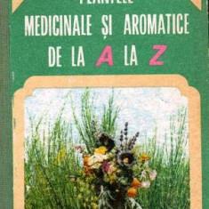 Plantele medicinale si aromatice de la A la Z - Autor(i): Ovidiu - Carte Medicina alternativa