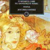 O moarte care nu dovedeste nimic - Ioana - Jocurile Daniei - - Roman