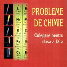 Probleme de chimie - Culegere pentru clasa a IX- a - Autor(i): - Carte Chimie