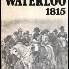Waterloo 1815 - Autor(i): Gheorghe Al. Petrescu - Carte Istorie
