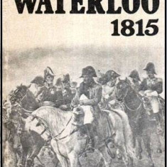 Waterloo 1815 - Autor(i): Gheorghe Al. Petrescu - Istorie