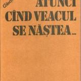 Atunci cand veacul se nastea... - Autor(i): Ion Bulei - Istorie