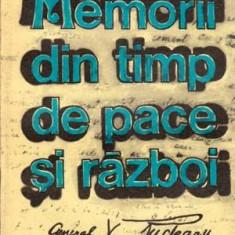 Memorii din timp de pace si razboi - Autor(i): V. Rudeanu - Istorie