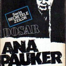 Dosar Ana Pauker - Autor(i): Marius Mircu - Carte Istorie