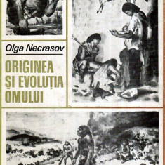 Originea si evolutia omului - Autor(i): Olga Necrasov