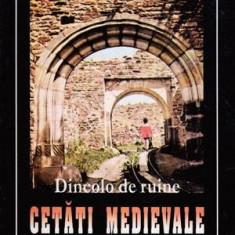 Dincolo de ruine - Cetati medievale - Autor(i): Alexandru Husar - Istorie